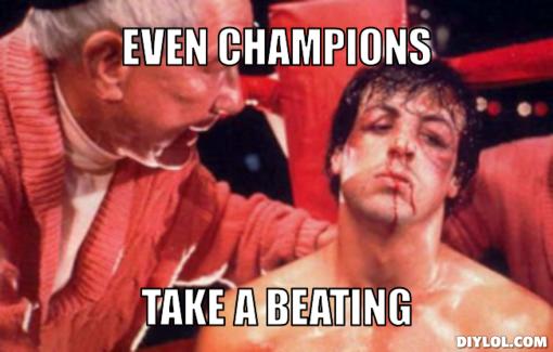 rocky-meme-generator-even-champions-take-a-beating-f86385